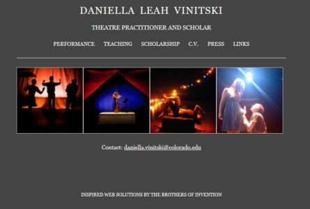 The Brothers Of Invention are proud to announce the launch of Daniella Vinitski.com. Daniella is a Ph. D. Candidate, Theatre Practitioner and Scholar at The University of Colorado at Boulder.